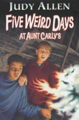 Five Weird Days at Aunt Carly's